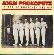 """JOESI PROKOPETZ - LAUTER SO BURSCHEN WIE MIR / MIR GEHT ES 7"""" SINGLE (B111)"""
