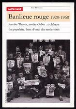 COLLECTIF, , AUTREMENT : BANLIEUE ROUGE 1920 1960