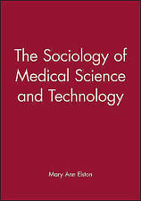 Sociology of Medical Science and Tech (Sociology of Health and Illness Monograph