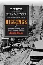 Life on the Plains and Among the Diggings: A Personal Account of a Gold Seeker's