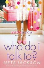 A Yada Yada House of Hope Novel Ser.: Who Do I Talk To? 2 by Neta Jackson...