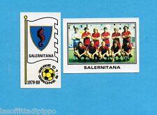 PANINI CALCIATORI 1979/80-Figurina n.532- SALERNITANA -SCUDETTO+SQUADRA-Rec