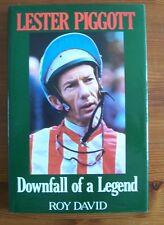 HORSE RACING LESTER PIGGOTT DOWNFALL OF A LEGEND ROY DAVID 1/1 UK HB/DJ 1989