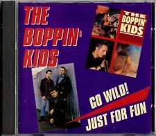 THE BOPPIN' KIDS - GO WILD! / JUST FOR FUN    CD  2002  CRAZY LOVE RECORDS