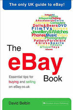 The eBay Book: Essential Tips for Buying and Selling on eBay.co.uk by David Belb
