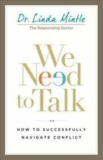 We Need to Talk : How to Successfully Navigate Conflict by Linda Mintle...