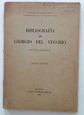 ORECCHIA RINALDO BIBLIOGRAFIA DI GIORGIO DEL VECCHIO  BOLOGNA CAPPELLI 1949