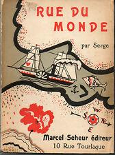 Rue du Monde par Serge.Reportage.Edition originale 1931.Dessins de Serge