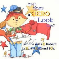 What Does a Hero Look Like? by Sandra Miller Linhart (2016)