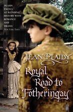JEAN PLAIDY __ ROYAL ROAD TO FOTHERINGAY __ BRAND NEW __ FREEPOST UK