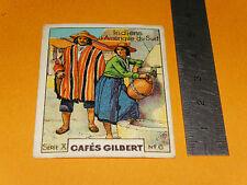 CHROMO 1936 CAFES GILBERT COSTUMES CIVILS INDIENS AMERIQUE DU SUD