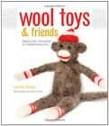 Wool Toys and Friends: Step-by-Step Instructions for Needle-Felting Fun,Laurie