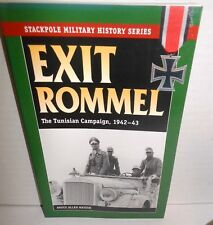 Stackpole Military History Exit Rommel The Tunisian Campaign, 1942-43 2007