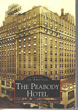 THE PEABODY HOTEL Memphis Images of  America by Faragher & Harrington 2002