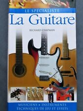 La guitare, Richard Chapman, instruments, techniques de jeu et effets