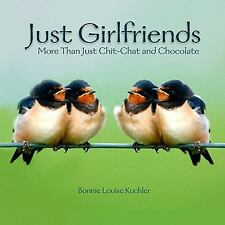 Just Girlfriends: More Than Just Chit-Chat and Chocolate