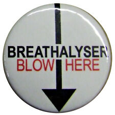 "Breathalyser Blow Here 25mm Badge. Small 1"" Badges. Fun, dirty humour, rude joke"