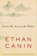 NEW - Carry Me Across the Water by Canin, Ethan