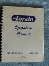 LORAIN THEW SHOVEL DRAGLINE COAL MINING CRANE Operation Manual Vintage Original