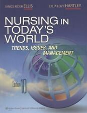Nursing in Today's World by Janice Rider Ellis and Celia Love Hartley (2011,...
