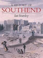 Southend: A History by Ian Yearsley (Paperback, 2010)