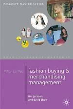 Mastering Fashion Buying and Merchandising Management by Tim Jackson, David Shaw