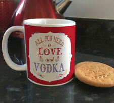 All you need is Love and Vodka funny quote ceramic mug & coffee cups