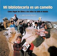 Mi bibliotecaria es un camello (My Librarian is a Camel): Cómo llegan los libros