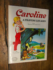 Caroline à travers les ages / Pierre Probst / éditions Hachette 1982