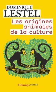 Les Origines animales de la culture – Dominique Lestel - LIVRE - NEUF