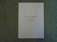 Thomas S Matthews (16 January 1901 [to] 4 January 1991) [Memorial Publication]