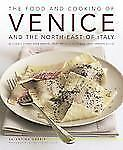 Food & Cooking of Venice & the North-East of Italy: 65 classic dishes from Venet