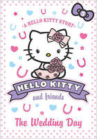 Hello Kitty and Friends Story Book: HELLO KITTY: THE WEDDING DAY - Book 5 - NEW