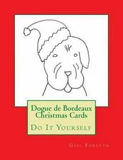 Dogue de Bordeaux Christmas Cards : Do It Yourself by Gail Forsyth (2015,.