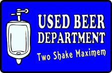 USED BEER DEPARTMENT TWO SHAKE MAXIMUM Aluminum Sign 8 X 12