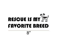 Rescue is my favorite breed, Rescue Dog sticker decal, car decal, bumper sticker