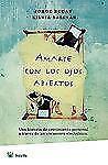 Amarse con los ojos abiertos / To Love with Eyes Wide Open (Spanish Edition), Jo