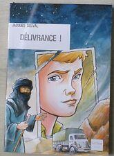 Delivrance ! - Jacques Delval