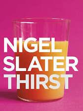Thirst by Nigel Slater (Paperback, 2006)