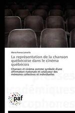La représentation de la chanson québécoise dans le cinéma québécois: Chanson et