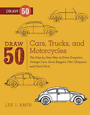 Draw 50 Cars, Trucks, and Motorcycles: The Step-by-step Way to Draw Dragsters, Vintage Cars, Dune Buggies, Mini Choppers, and Much More by Lee J. Ames (Paperback, 2012)