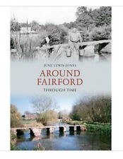 Around Fairford Through Time by June Lewis-Jones (Paperback, 2011)