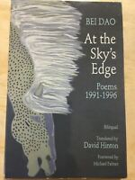 At the Sky's Edge : Poems, 1991-1996. Bei Dao. Translated by David Hinton.