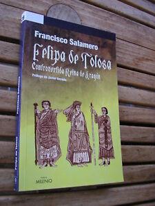 Francisco Salamero : Felipa de Tolosa controvertida reina de Aragon