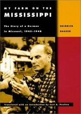 My Farm on the Mississippi: The Story of a German in Missouri, 1945-1948
