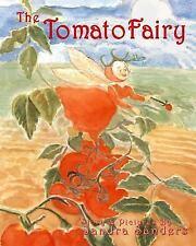 The Tomato Fairy : The Baby Tomato Fairy by Sandra Sanders (2014, Paperback)