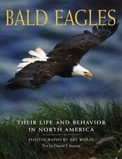 Bald Eagles: Their Life and Behavior in North America  Wolfe, Art  Good  Book  0