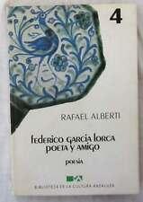 FEDERICO GARCÍA LORCA POETA Y AMIGO - 1984 - RAFAEL ALBERTI - VER DESCRIPCIÓN