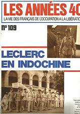 LES ANNEES 40 N°109 LECLERC EN INDOCHINE /LES 2172 JOURS DE PETAIN A L'ILE D'YEU