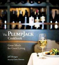 The PlumpJack Cookbook: Great Meals for Good Living, Jeff Morgan, Good Condition